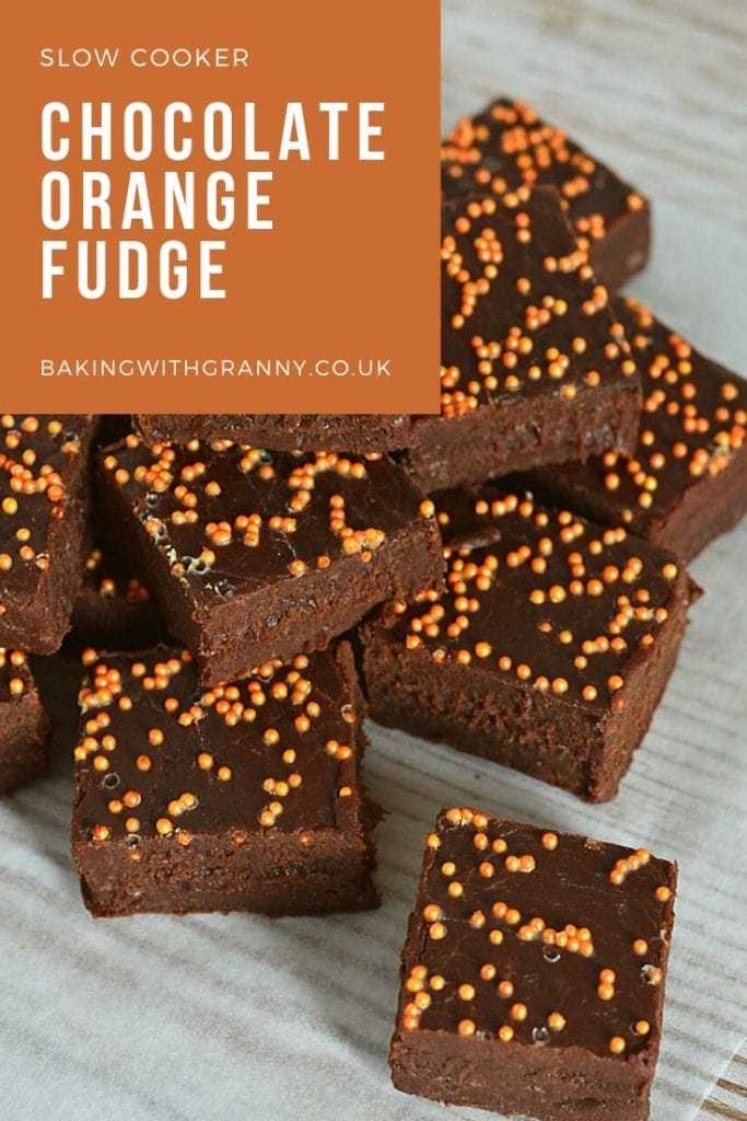 Chocolate Orange Fudge recipe from Baking with Granny. Easy to make in slow cooker, perfect festive treat as a homemade gift.