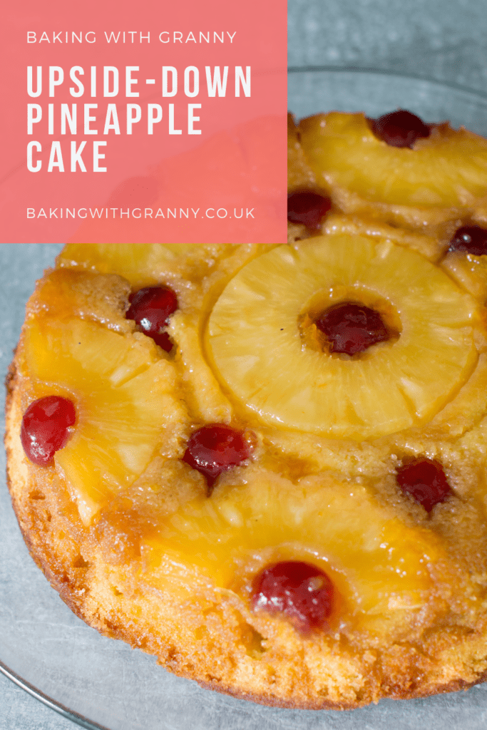 Upside-down Pineapple Cake recipe. Traditional Scottish recipes from Baking with Granny.